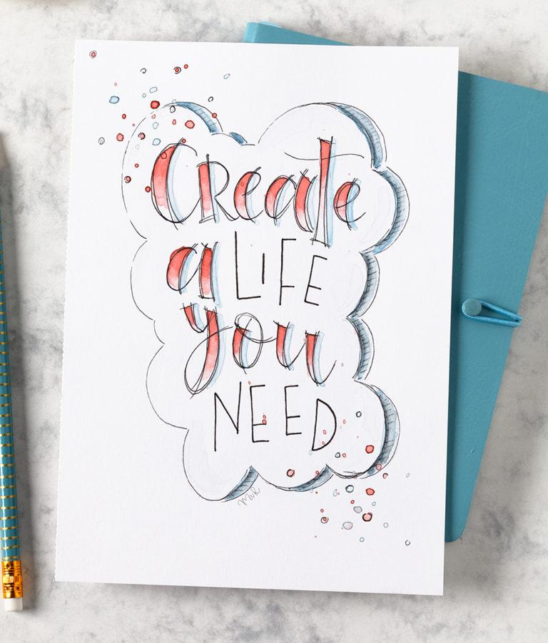 Create a life you need